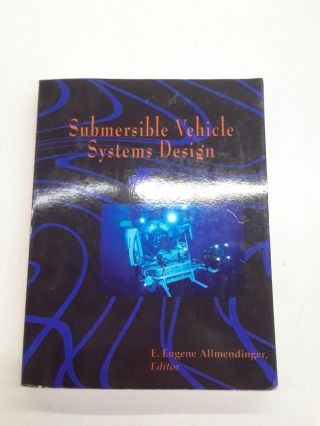 Submersible Vehicle Systems Design. Eugene E. Allmendinger