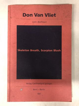 Skeleton Breath, Scorpion Blush (English and German Edition). Don Van Vliet