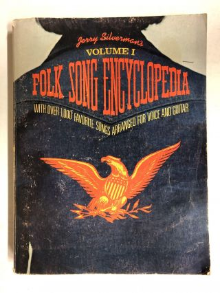 Jerry Silverman's Folk Song Encyclopedia, Vol. 1: With Over 1,000 Favorite Songs Arranged for...