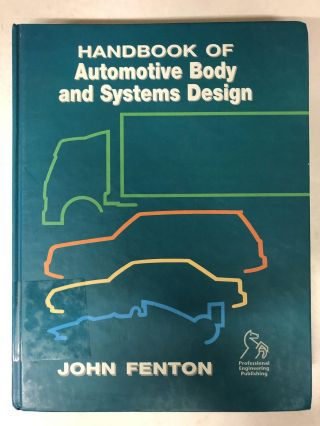 Handbook of Automotive Body and Systems Design. John Fenton
