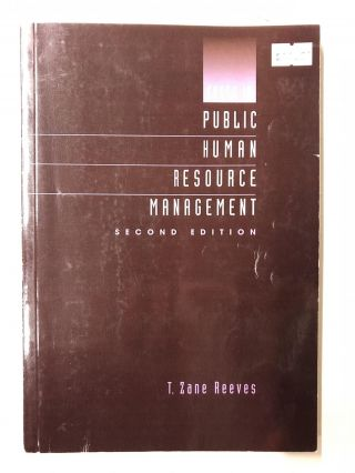 Cases in Public Human Resource Management. T. Zane Reeves