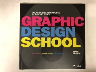 Graphic Design School: The Principles and Practice of Graphic Design. David Dabner