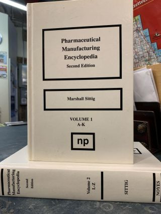 Pharmaceutical Manufacturing Encyclopedia (2-vol set). Marshall Sittig