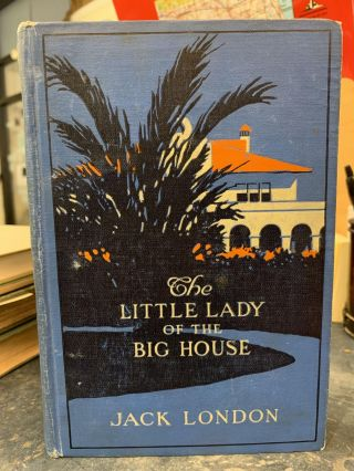 The Little Lady of the Big House. Jack London
