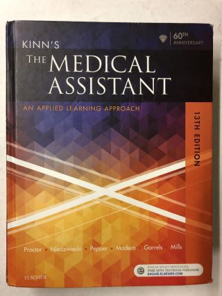 Kinn's The Medical Assistant - Text, Study Guide and Procedure Checklist Manual Package. Deborah...