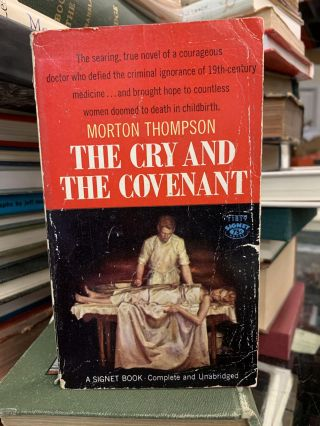 The Cry and the Covenant. Morton Thompson