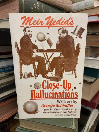 Meir Yedid's Close-Up Hallucinations. George Schindler
