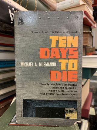 Ten Days to Die. Michael A. Musmanno