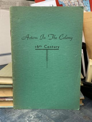 Actors in the Colony : 16th Century. Albert Bell