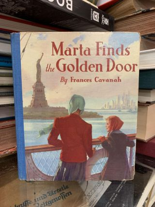 Marta Finds the Golden Door. Frances Cavanah