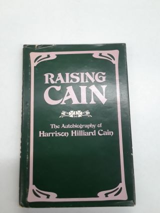 Raising Cain. Harrison Hilliard Cain