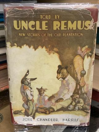 Told By Uncle Remus : New Stories of the Old Plantation. Joel Chandler Harris