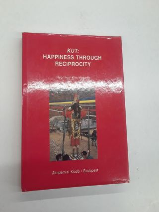 Kut: Happiness Through Reciprocity. Hyun-key Kim Hogarth