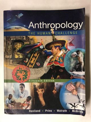 Anthropology: The Human Challenge. William A. Haviland