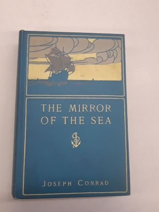 The Mirror of the Sea. Jospeh Conrad