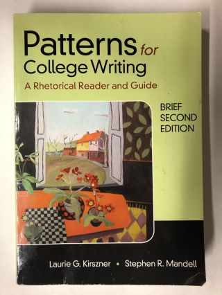 Patterns for College Writing, Brief Second Edition. Laurie G. Kirszner, Stephen R. Mandell