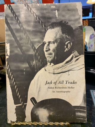 Jack of All Trades : Alden Richardson Hefler, an Autobiography. Alden R. Hefler