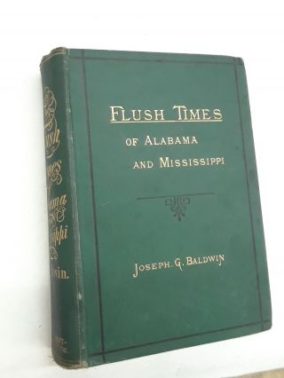 Flush Times of Alabama and Mississippi. Joseph G. Baldwin