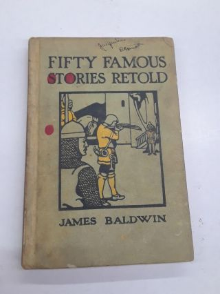 Fifty Famous Stories Retold. James Baldwin