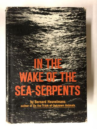 In the wake of the sea-serpents. Bernard Heuvelmans