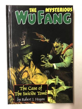 The Mysterious Wu Fang: The Case of the Suicide Tomb. Robert J. Hogan