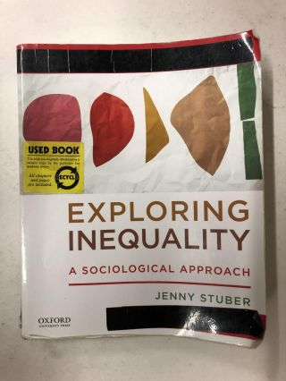 Exploring Inequality: A Sociological Approach. Jenny Stuber