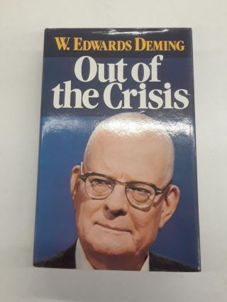 Out of the Crisis. W. Edwards Deming