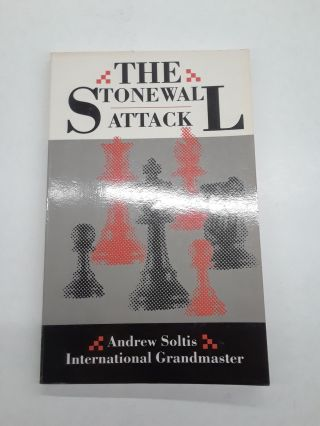 The Stonewall Attack. Andrew Soltis
