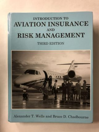 Introduction to Aviation Insurance and Risk Management 3rd Edition. Bruce D. Chadbourne,...