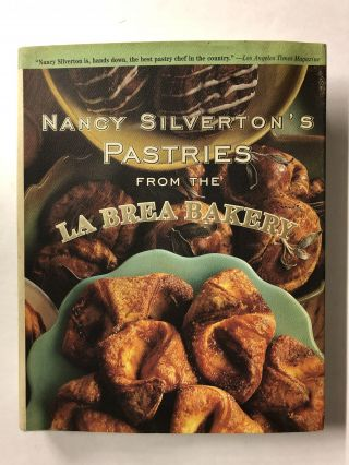 Nancy Silverton's Pastries from the La Brea Bakery. Nancy Silverton