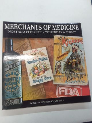 Merchants of Medicine: Nostrum Peddlers- Yesterday & Today. Dewey R. Heetderks