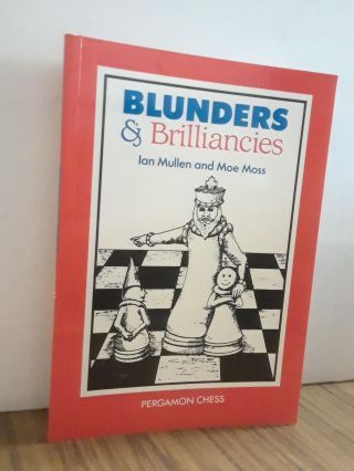 Blunder and Brilliancies. Ian Mullen, Moe Moss