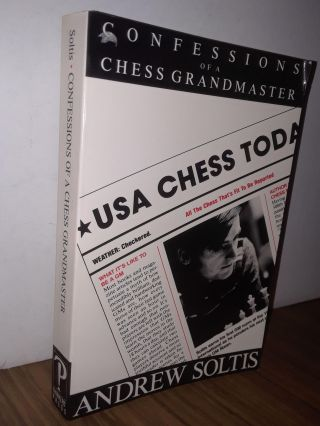 Confessions of a Chess Grandmaster. Andrew Soltis