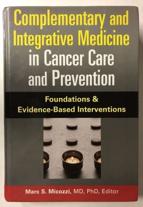 Complementary and Integrative Medicine in Cancer Care And Prevention: Foundations And...