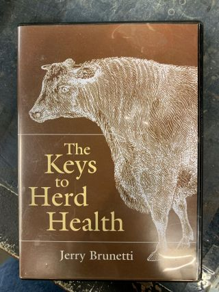 The Keys to Herd Health. Jerry Brunetti