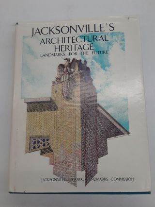 Jacksonville's Architectural Heritage. Wayne W. Wood