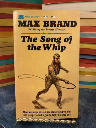 The Song of the Whip. Max Brand
