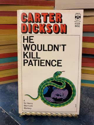 He Wouldn't Kill Patience. Carter Dickson