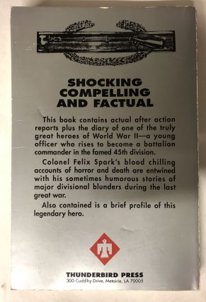 Sparks: The Combat Diary of a Battalion Commander (Rifle) WWII, 157th Infantry Regiment, 45th Division, 1941-1945