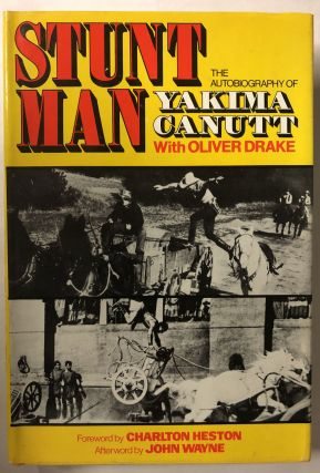 Stunt Man: The Autobiography of Yakima Canutt. Yakima Canutt