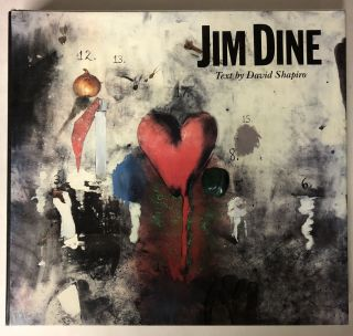 Jim Dine: Painting What One Is. David Shapiro