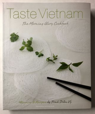 Taste Vietnam - The Morning Glory Cookbook. Trinh Diem Vy