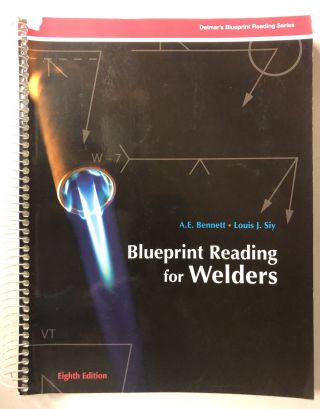 Blueprint Reading for Welders (Blueprint Reading Series). A. E. Bennett, Louis J. Siy