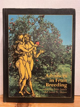 Advances in Fruit Breeding. Jules Janick, Eds James N. Moore