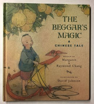 The Beggar's Magic: A Chinese Tale. Margaret Chang