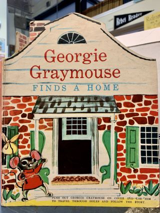 Georgie Graymouse Finds A Home. Helen Fletcher, Virginia Hubbell