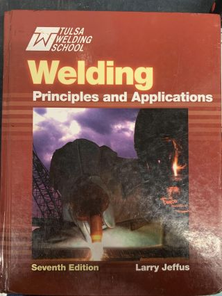 Welding: Principles and Applications. Larry Jeffus