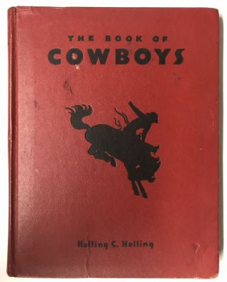 The Book of Cowboys. Holling C. Holling