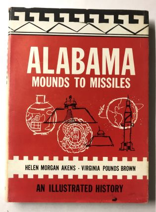 Alabama: Mounds to Missiles. Virginia Pounds Brown, Helen Morgan Akens