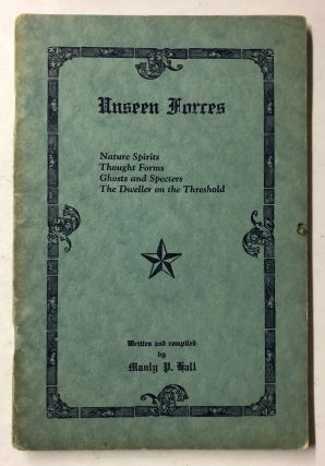 Unseen Forces Being a Series of Manuscript Lectures Compiled Into Booklet Form. Manly P. Hall